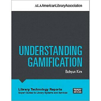Understanding Gamification by Bohyun Kim - 9780838959534 Book