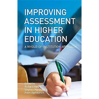Improving Assessment in Higher Education - A Whole of Institution Appr