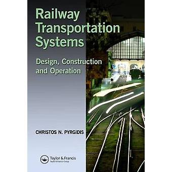 Jernbanetransport Systems design konstruksjon og drift av Pyrgidis & Christos N.
