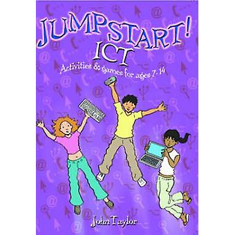 Jumpstart Ict Ict Activities and Games for Ages 714 by Taylor