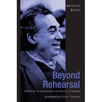 Beyond Rehearsal von James Thomas