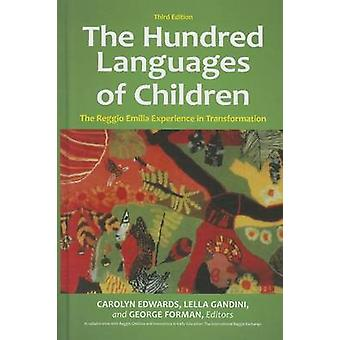 The Hundred Languages of Children  The Reggio Emilia Experience in Transformation 3rd Edition by Edited by Carolyn Edwards & Edited by Lella Gandini & Edited by George E Forman