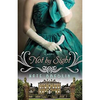 Not by Sight by Kate Breslin