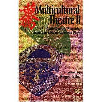 Multicultural Theatre 2 by Edited by Roger Ellis