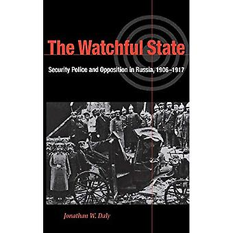 The Watchful State: Security Police and Opposition in Russia, 1906-1917