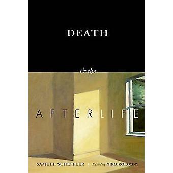 Death and the Afterlife by Scheffler & Samuel