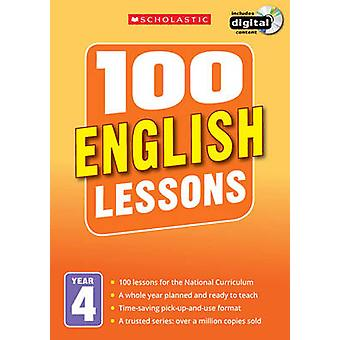 100 English Lessons - Year 4 - Year 4 by Pam Dowson - 9781407127620 Book