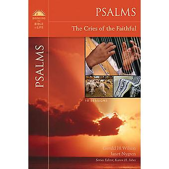 Psalms The Cries of the Faithful by Wilson & Gerald H.