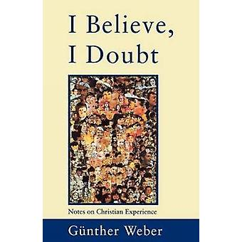 I Believe I Doubt by Weber & Gunther