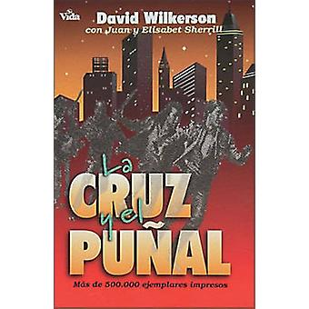 La Cruz y El Punal  The Cross and the Switchblade by Wilkerson & David R.