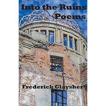 Into the Ruins by Glaysher & Frederick