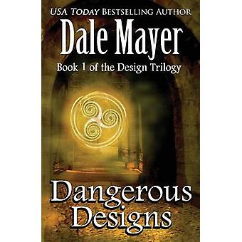 Dangerous Designs by Mayer & Dale