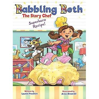 Babbling Beth The Story Chef Superhero Recipe by Lauren & Freckles
