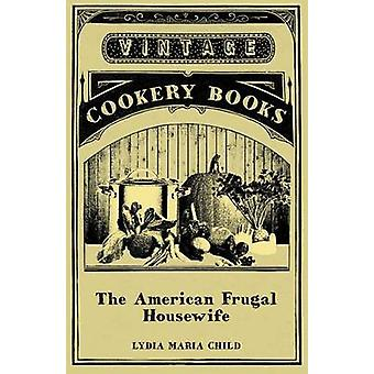 The American Frugal Housewife by Child & Lydia Maria