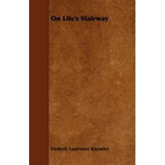 On Lifes Stairway by Knowles & Frederic Lawrence