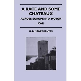 A Race And Some Chateaux  Across Europe In A Motor Car by MoneyCoutts & H. B.