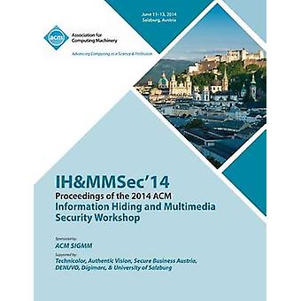 Ihmmsec 14 2nd ACM Workshop on Information Hiding and Multimedia Security by Ih&mmsec14