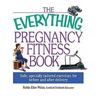 The Everything Pregnancy Fitness by EliseWeiss & Robin