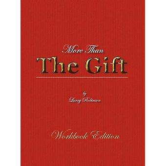 More Than The Gift by Robinson & Larry J.