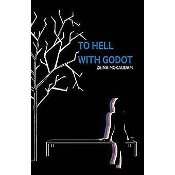 To Hell With Godot by Mokaddam & Zeina