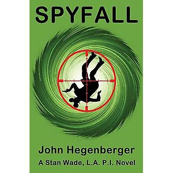 Spyfall A Stan Wade LA PI Novel by Hegenberger & John