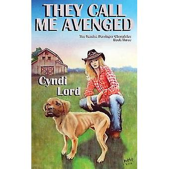 They Call Me Avenged by Lord & Cyndi
