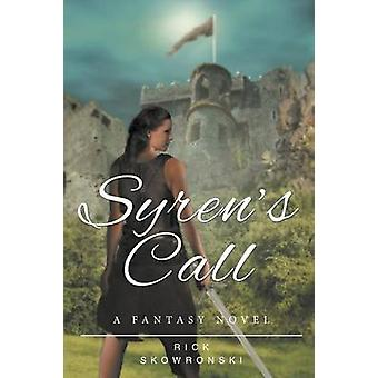 Syrens Call by Skowronski & Rick