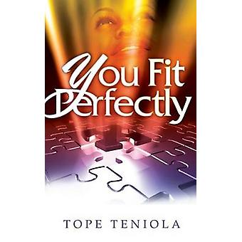 You Fit Perfectly by Teniola & Tope