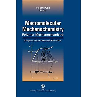 Macromolecular Mechanochemistry Polymer Mechanochemistry by Oprea & C.
