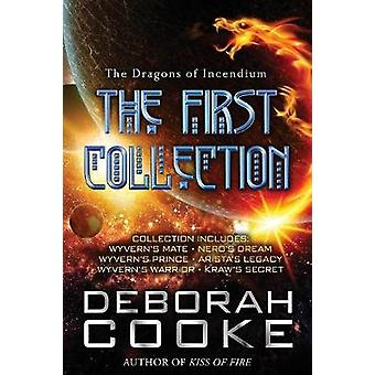 The Dragons of Incendium The First Collection by Cooke & Deborah