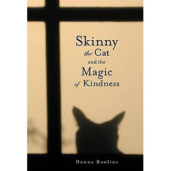 Skinny the Cat  the Magic of Kindness by Rawlins & Donna
