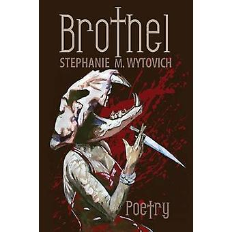 Brothel by Wytovich & Stephanie M.
