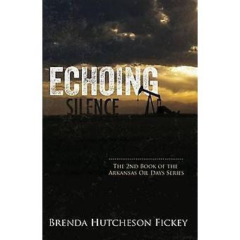 Echoing Silence by Fickey & Brenda Hutcheson