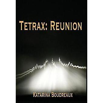 Tetrax Reunion by Boudreaux & Katarina