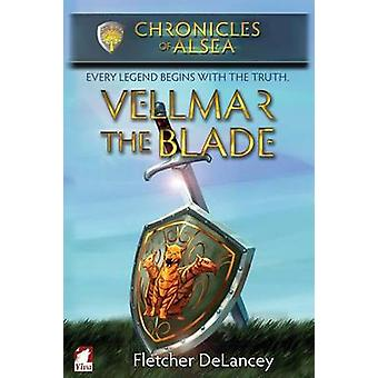Vellmar the Blade by DeLancey & Fletcher