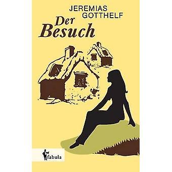 Der Besuch by Gotthelf & Jeremias