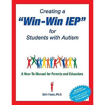 Creating a WinWin IEP for Students with Autism by Fouse & Beth