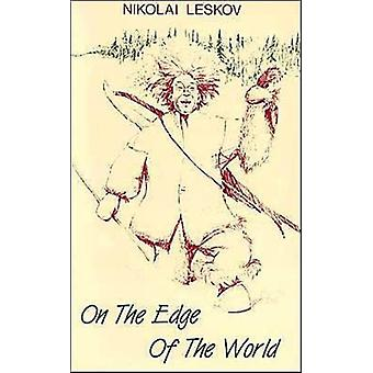 On the Edge of the World by N S Leskov & Introduction by Michael Prokurat