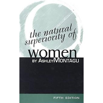 The Natural Superiority of Women by Ashley Montagu - 9780761989820 Bo