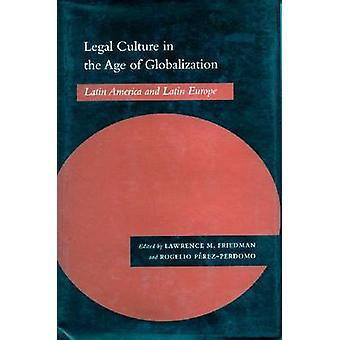 Legal Culture in the Age of Globalization - Latin America and Latin Eu