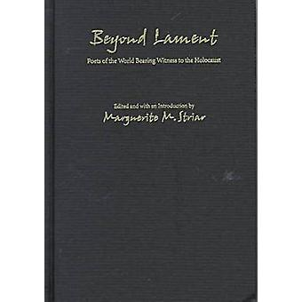 Beyond Lament - Poets of the World Bearing Witness to the Holocaust (6