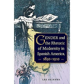 Genere e la retorica della modernità in America spagnola - 1850-1910 b