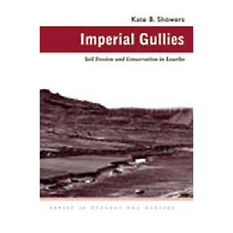 Imperial Gullies - Soil Erosion and Conservation in Lesotho by Kate Ba