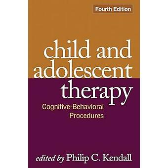 Child and Adolescent Therapy - Cognitive-behavioral Procedures (4th Re
