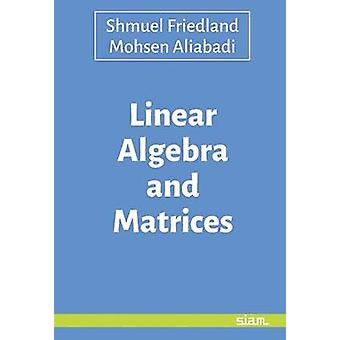 Linear Algebra and Matrices by Shmuel Friedland - 9781611975130 Book
