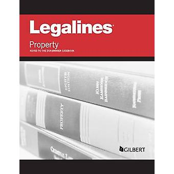 Legalines on Property Keyed to Dukeminier (8th Revised edition) by Ed