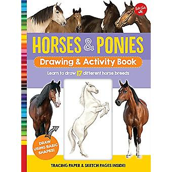 Horses & Ponies Drawing & Activity Book - Learn to draw 17 dif