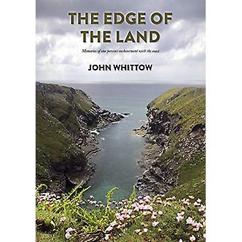 The Edge of the Land - Memories of one person's enchantment with the c