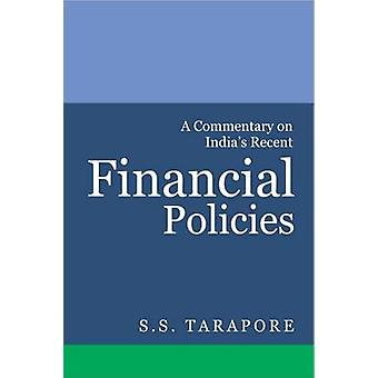 A Commentary on India's Recent Financial Policies by S. S. Tarapore -