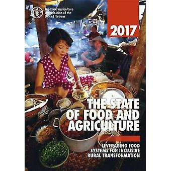 The state of food and agriculture 2017 - leveraging food systems for i